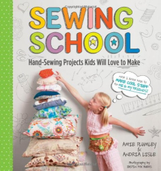 Amie Plumley: Sewing School: 21 Sewing Projects Kids Will Love to Make