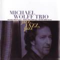 Michael Wolff Trio - Softly As A Morning Sunrise