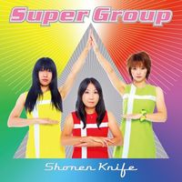Shonen Knife - Super Group