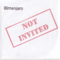 Illimanjaro - Not Invited