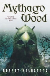 Holdstock, Robert: Mythago Wood (The Mythago Cycle, 1)