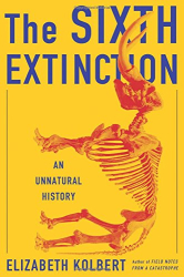 Elizabeth Kolbert: The Sixth Extinction: An Unnatural History