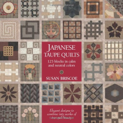 Susan Briscoe: Japanese Taupe Quilts: 125 Blocks in Calm and Neutral Colors