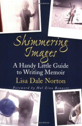 Lisa Dale Norton: Shimmering Images: A Handy Little Guide to Writing Memoir