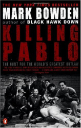 Mark Bowden: Killing Pablo: The Hunt for the World's Greatest Outlaw