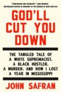 God'll Cut You Down by John Safran