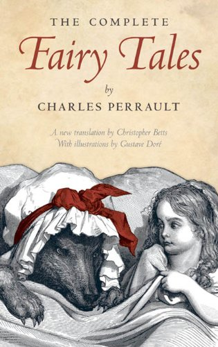 The Complete Fairy Tales by Charles Perrault transl. Betts