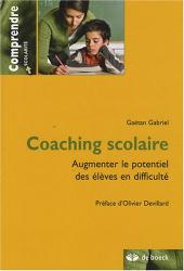 Gaëtan Gabriel: Coaching scolaire : Augmenter le potentiel des élèves en difficulté
