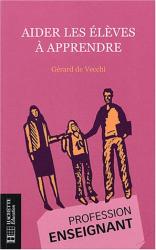 Gérard De Vecchi: Aider les élèves à apprendre