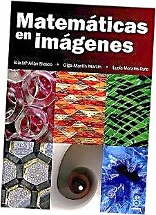Matemáticas en imágenes de Añón Blasco, Elia Mª, Martin Martin, Olga y Morales Rufo, Lucía (2011). Elo Editoras