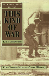 T.R. Fehrenbach: This Kind of War: The Classic Korean War History - Fiftieth Anniversary Edition