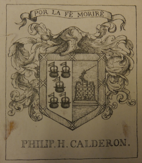 """Bookplate of Philip H. Calderon, with the motto """"Por la fe moriré"""" and a coat of arms showing five ships and a tower"""