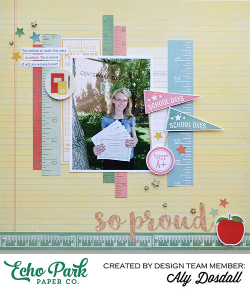 "So Proud Layout by Aly Dosdall Featuring the ""Teacher's Pet"" collection and coordinating designer stamps by #EchoParkPaper"