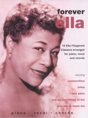 Forever Ella : 19 Ella Fitzgerald classics: sheet music at Toronto Public Library