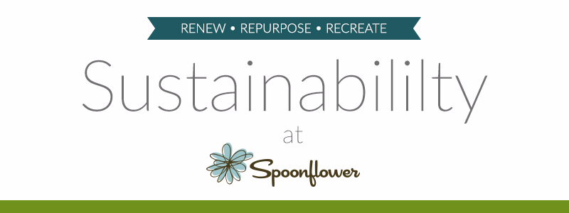 Sustainability at Spoonflower