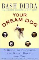 Your dream dog a guide to choosing the right breed for you