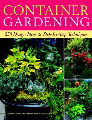 Container gardening 250 design ideas and step by step techniques