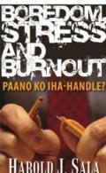 Boredom, stress and burnout - paano ko iha-handle?