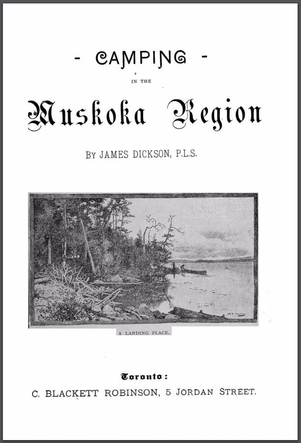 Camping in the Muskoka Region by James Dickson  P.L.S  with image of a lake with two canoes