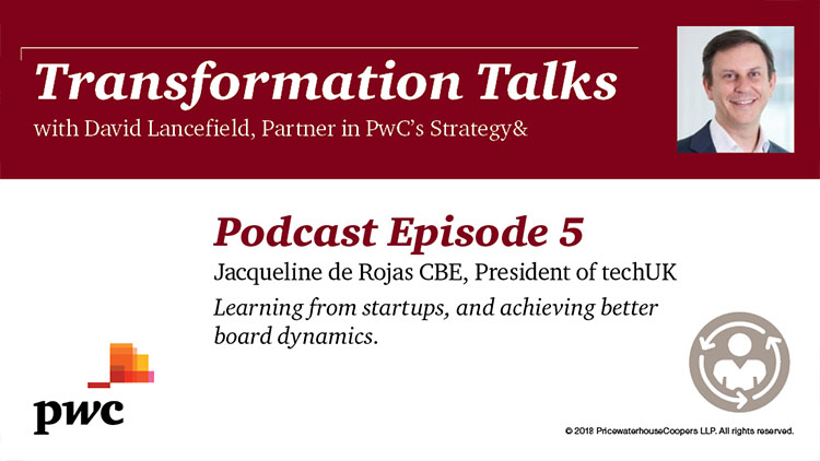 Transformation Talks - Episode 5 - Learning from startups, and achieving better board dynamics